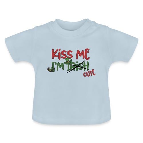 kiss me I'm cute - Irish Quotes Flirten St Patrick - Baby T-Shirt