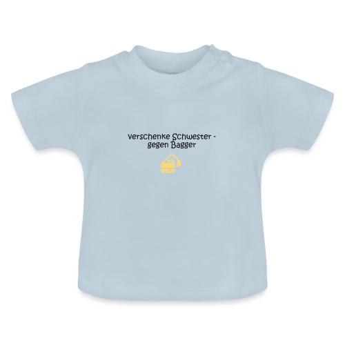 verschenke Schwester gegen Bagger - Baby T-Shirt