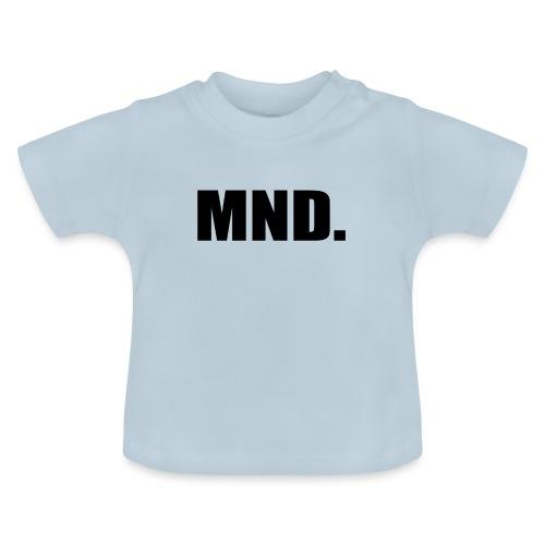MND. - Baby T-shirt