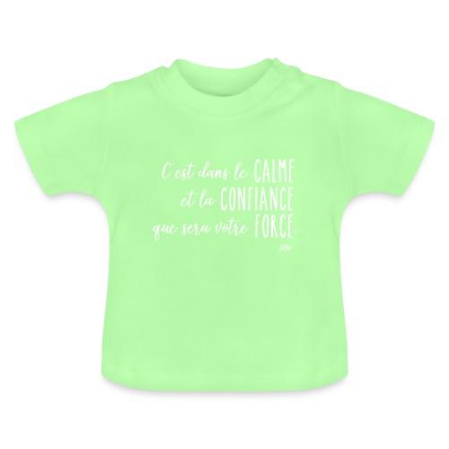 C'est dans le calme et la confiance... - T-shirt Bébé