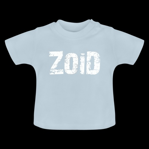ZOID ONLY - Baby T-Shirt