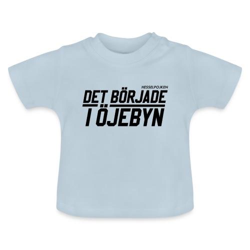 Det började i Öjebyn! - Baby-T-shirt