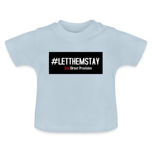 #letthemstay - Baby T-Shirt