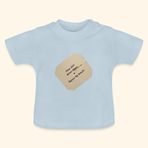 Freue dich deines Atems. - Baby T-Shirt
