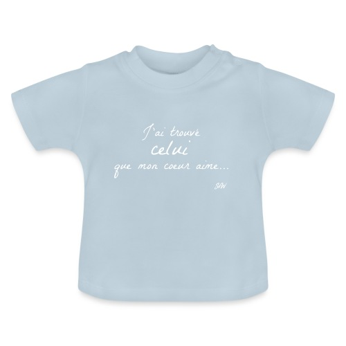 J'ai trouvé celui que mon coeur aime... - T-shirt Bébé