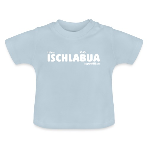 supatrüfö ISCHLABUA - Baby T-Shirt
