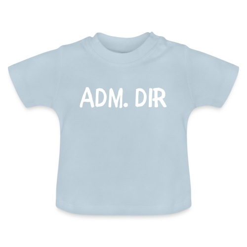 adm. dirr - Baby-T-skjorte