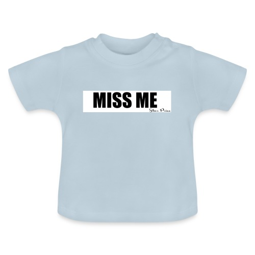MISS ME - Baby T-Shirt