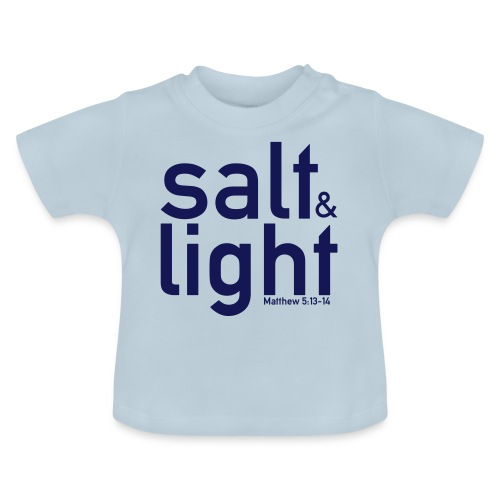 Salt & Light - Matthew 5: 13-14 - Baby T-Shirt