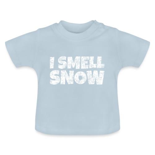 I Smell Snow Schnee, Weihnachten & Wintersport - Baby T-Shirt