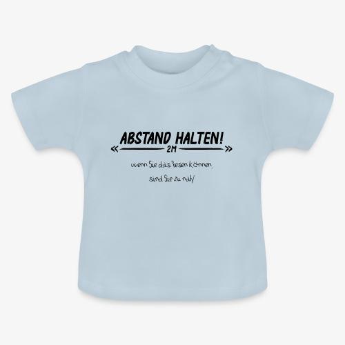 Abstand Halten - Baby T-Shirt