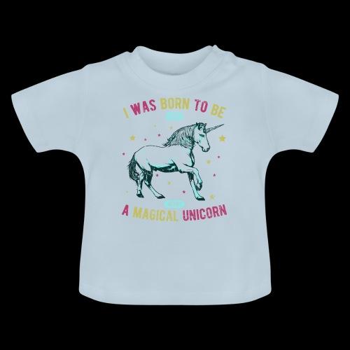 Magical Unicorn - Baby T-Shirt