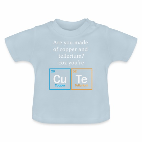 are you made of copper - Baby T-Shirt