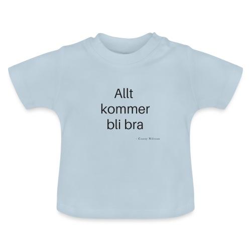 Allt kommer bli bra - Baby-T-shirt
