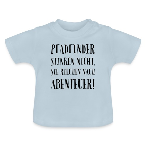Pfadfinder stinken nicht … - Farbe frei wählbar - Baby T-Shirt