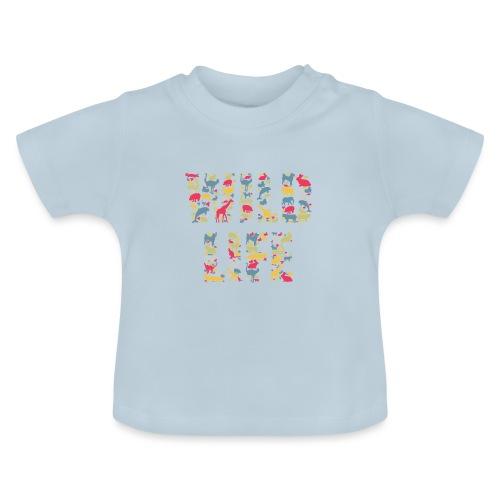 Wild Life - Baby T-Shirt