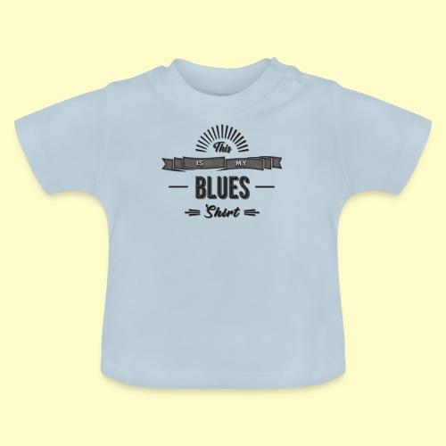Blues Musik and Dance Shirt - Baby T-Shirt