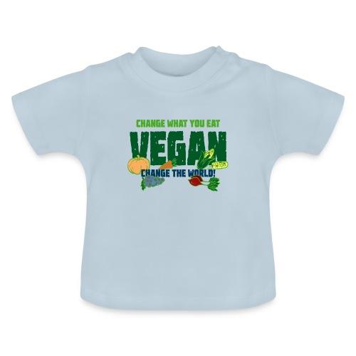 Vegan - Change what you eat, change the world - Baby T-Shirt
