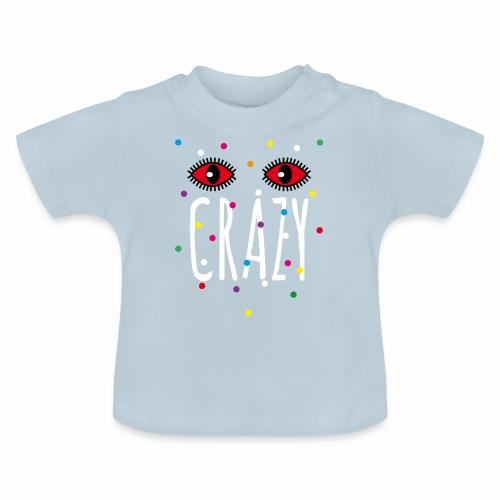 02 Konfetti Augen Crazy Spruch - Baby T-Shirt