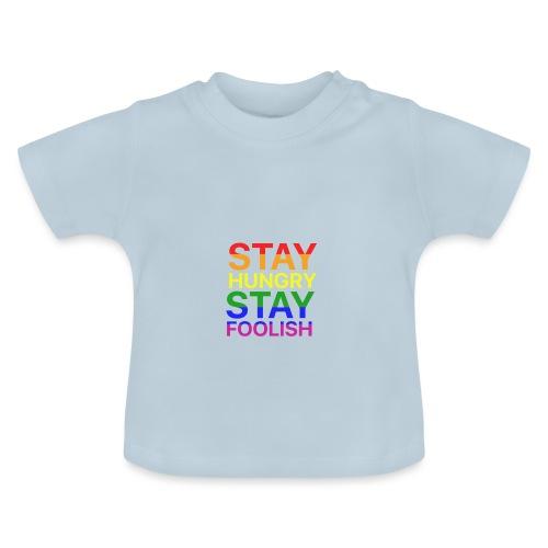 Stay Hungry, Stay Foolish - Maglietta per neonato