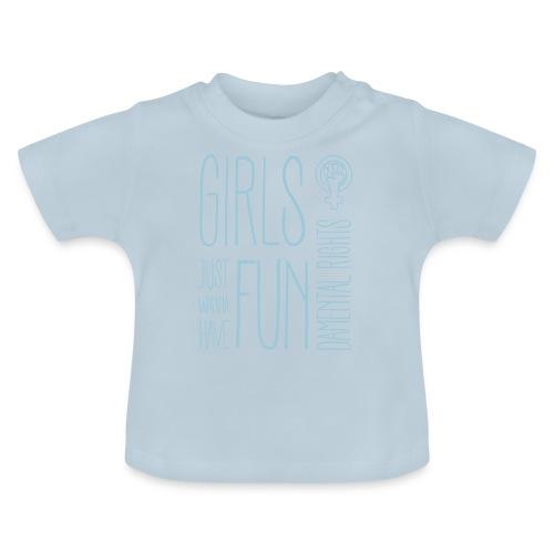 Girls just wanna have fundamental rights - Baby T-Shirt