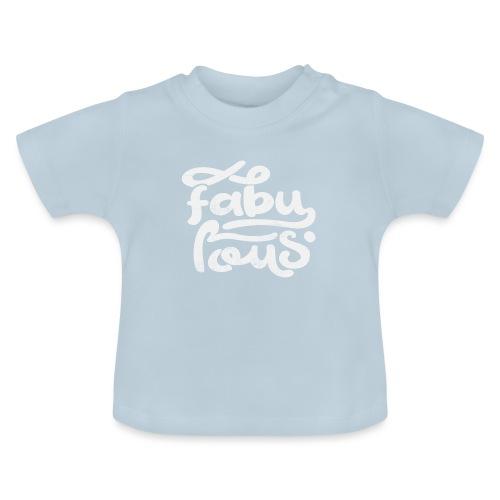 Fabulous - Baby-T-shirt