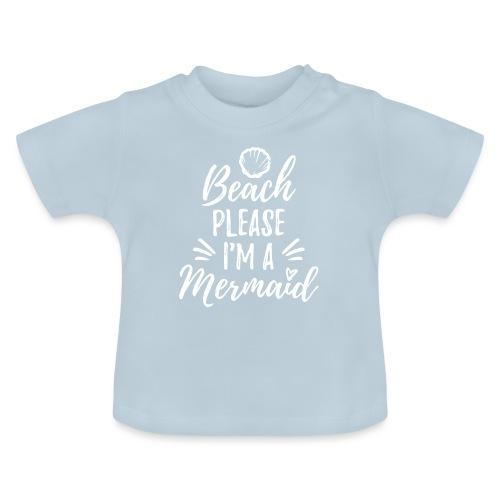 Beach please! - Baby T-Shirt
