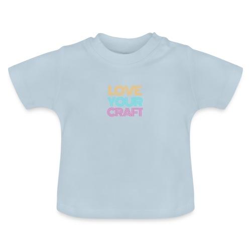Love your craft - Maglietta per neonato
