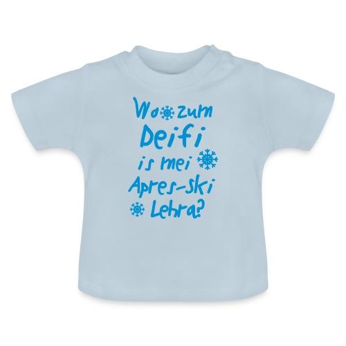 Wintershirt Wo zum Deifi is mei ApresSki Lehra? - Baby T-Shirt