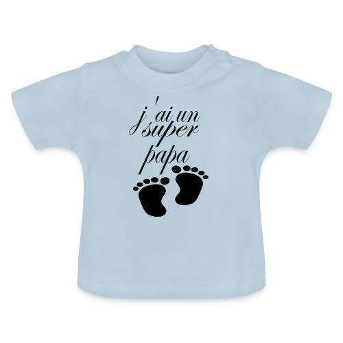 j'ai un super papa - T-shirt Bébé