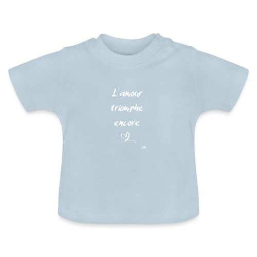 L'amour triomphe encore (blanc) - T-shirt Bébé