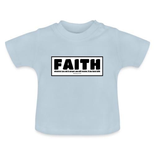 Faith - Faith, hope, and love - Baby T-Shirt