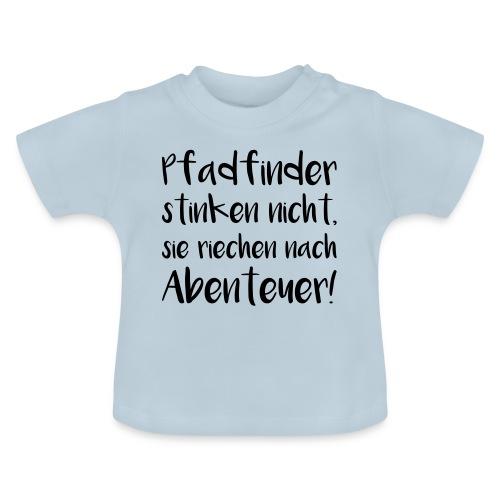 Pfadfinder stinken nicht… - Farbe frei wählbar - Baby T-Shirt