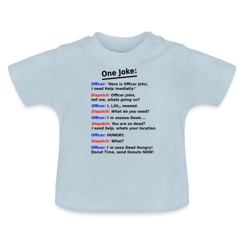 Polizei Witz polizist - Baby T-Shirt
