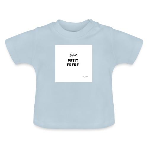super PETIT frere - T-shirt Bébé