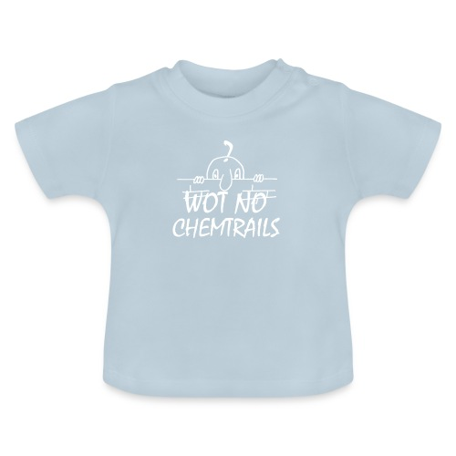 WOT NO CHEMTRAILS - Baby T-Shirt