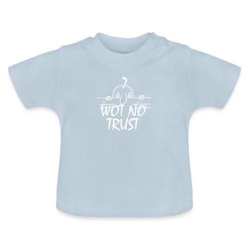 WOT NO TRUST - Baby T-Shirt