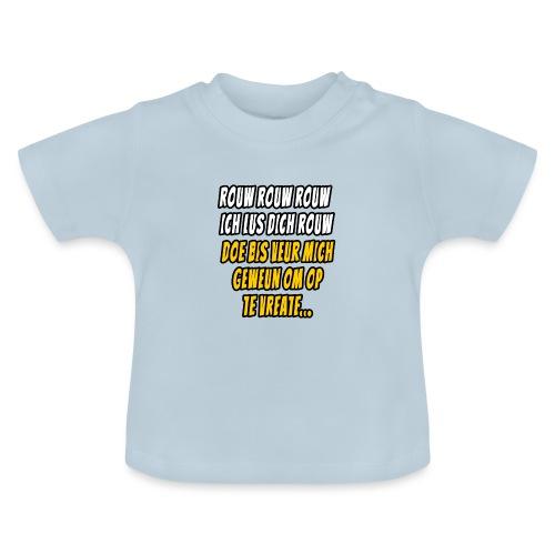 Dich Bis veur mich om op te vreate - Baby T-shirt