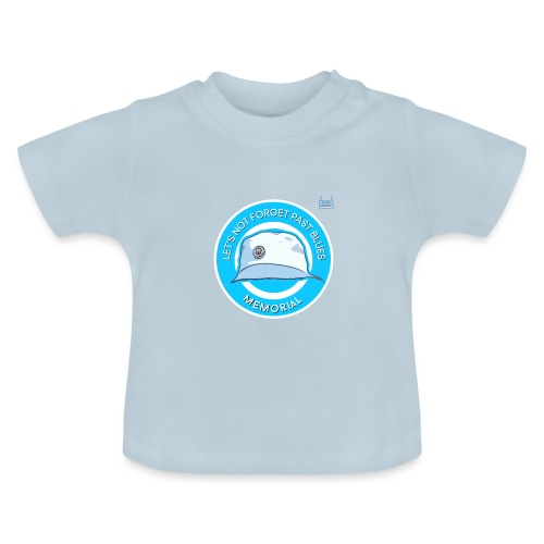 Let's Not Forget Past Blue's - Baby T-Shirt