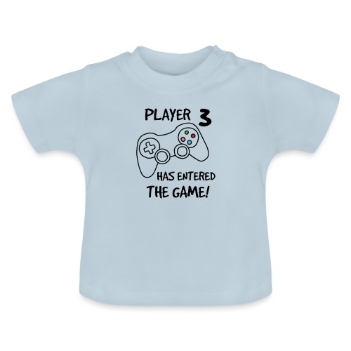 Player 3 has entered The Game - Baby T-shirt