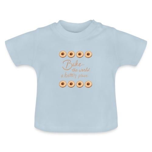 Bake the world a better place - Baby-T-shirt