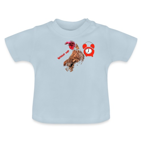Wake up, the cock crows - Baby T-Shirt