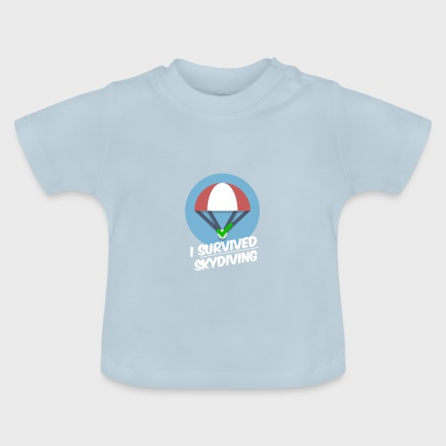 I survived Skydiving - Baby T-Shirt