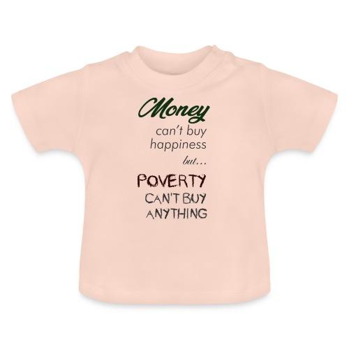 Money can't buy happiness - Maglietta per neonato
