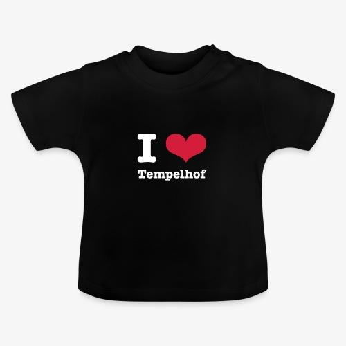 I love Tempelhof - Baby T-Shirt