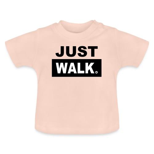 JUST WALK BABY - Baby T-shirt