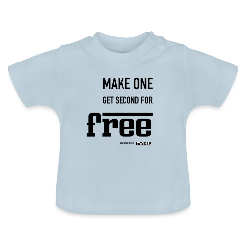 TWINS. make one get second for free - Baby T-Shirt