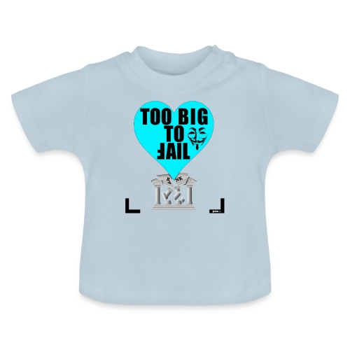 65_Too_Big_To_Fail - Baby T-Shirt