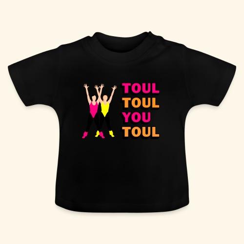Toul Toul You Toul - T-shirt Bébé