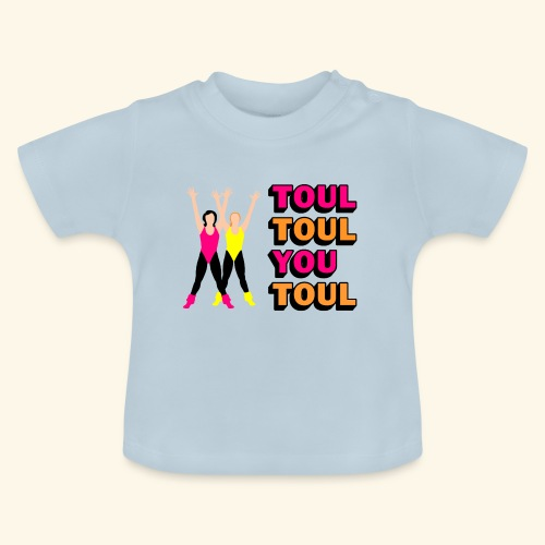 Toul Toul You Toul - T-shirt Bébé